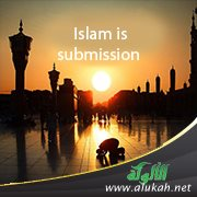 Islam is submission